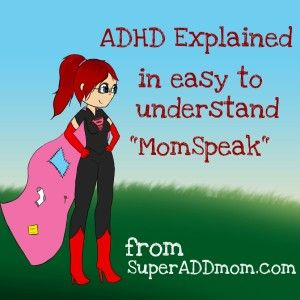 Ril Giles, SuperADDmom,  takes on the the question, What is ADHD? Straightforward , yet still addresses the complexity of the disorder.
