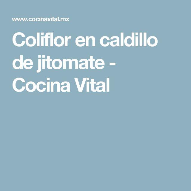 Coliflor en caldillo de jitomate - Cocina Vital