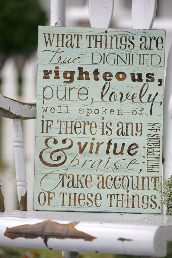 """What things are true...Philippians 4:8, Hand painted wood sign, Housewarming gift, Measures 12"""" x 17.5"""""""