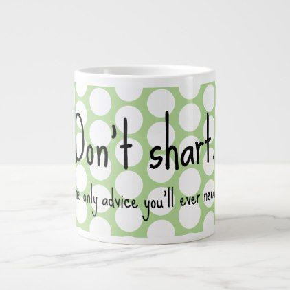 Don't Shart Large Coffee Mug - funny quote quotes memes lol customize cyo