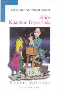 alice kuantum diyarinda bir kuantum fizigi alegorisi - robert gilmore - guncel yayincilik http://www.idefix.com/kitap/alice-kuantum-diyarinda-bir-kuantum-fizigi-alegorisi-robert-gilmore/tanim.asp
