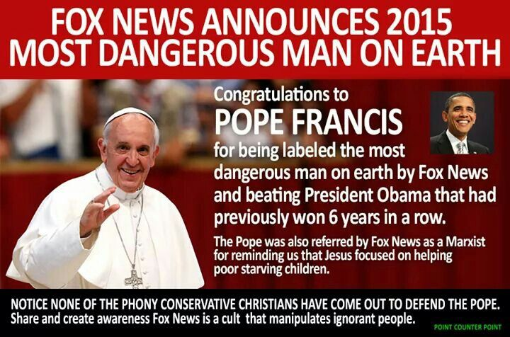 When someone speaks the truth about the rich and their destruction of the environment their main loud speaker, Fox News, is used to discredit them. Even if that someone is the pope.