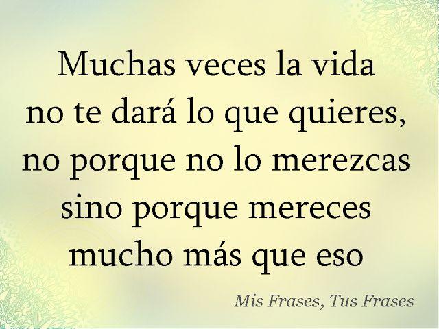 Mis Frases, Tus Frases: Muachas veces la vida