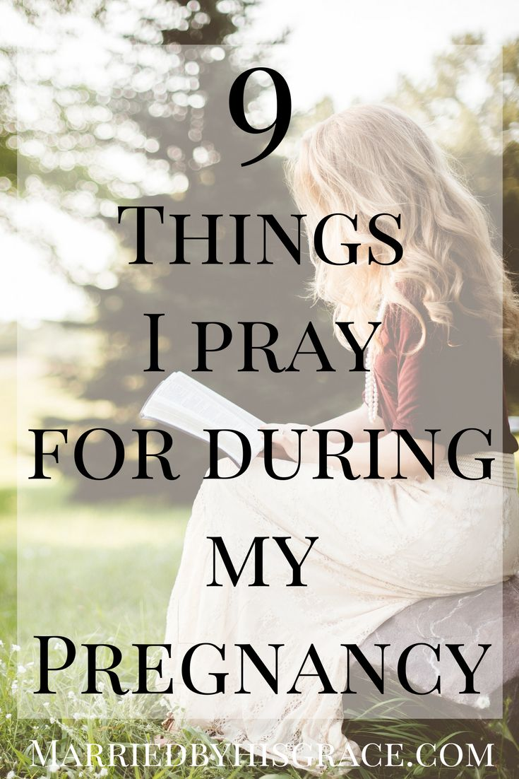 9 Things I Pray for During My Pregnancy.