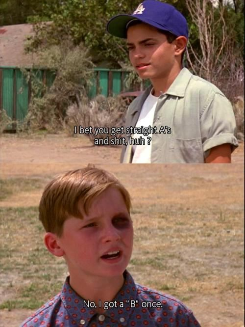 "The Sandlot - ""Actually, it was an -A... But it should have been a B!"" ... Holy crap, I'm smalls"