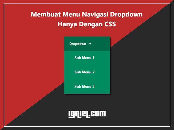 Teknik Dasar Membuat Menu Navigasi Dropdown Dengan CSS