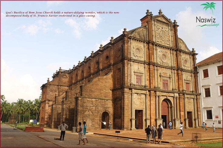 #Goa's #Basilica of Bom Jesus #Church holds a nature-defying wonder, which is the non-decomposed body of St. Francis Xavier enshrined in a glass casing.  #Naswiz