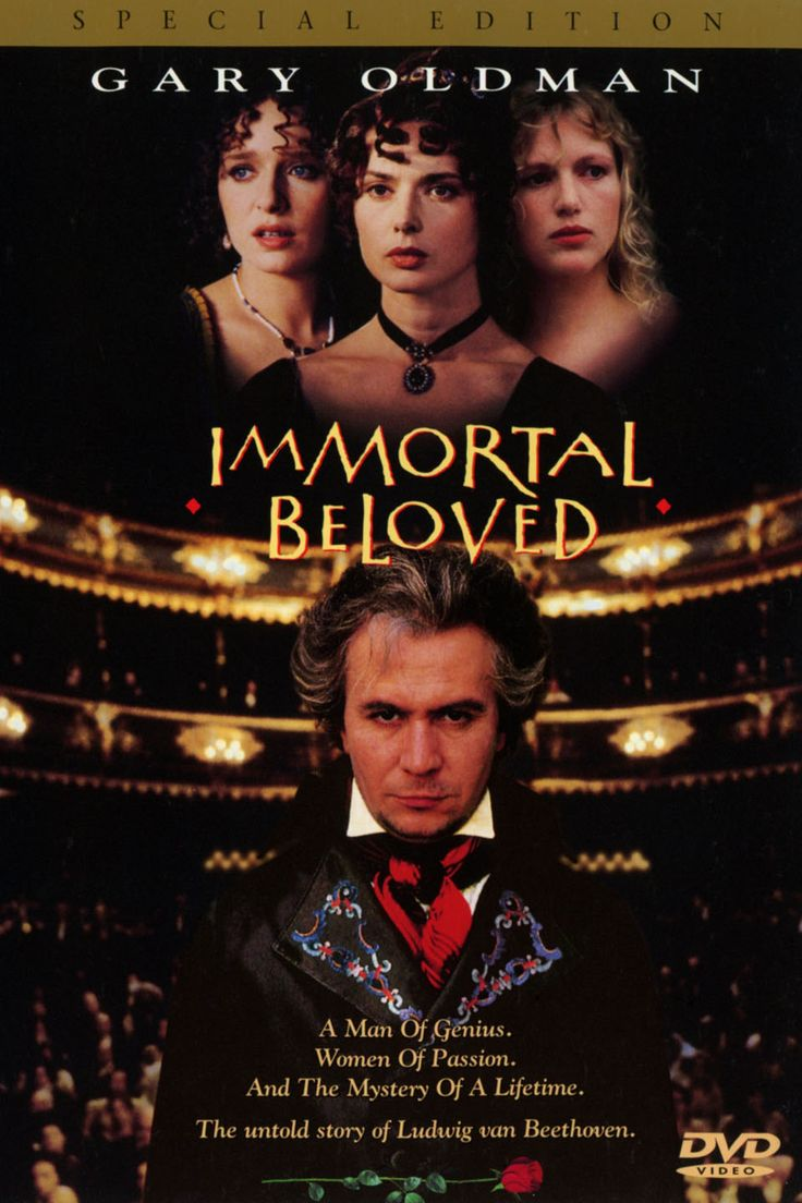 Immortal Beloved. A wonderful movie about Beethoven's mysterious love. His Beloved.