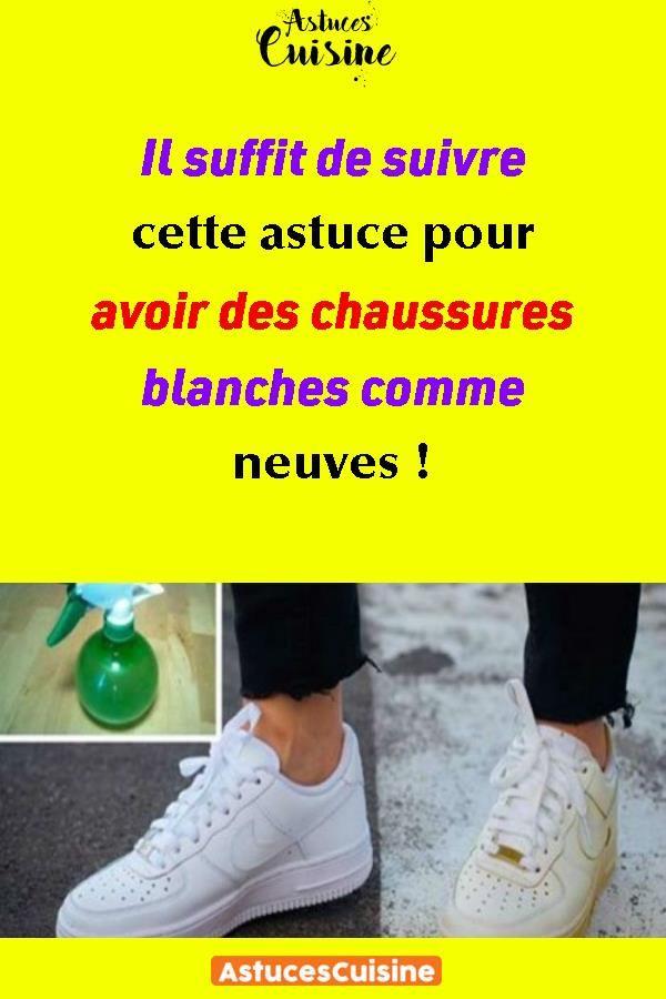 De Astuce Blanches Chaussures Il Cette Suffit Pour Des Suivre Avoir tdshQCBrx