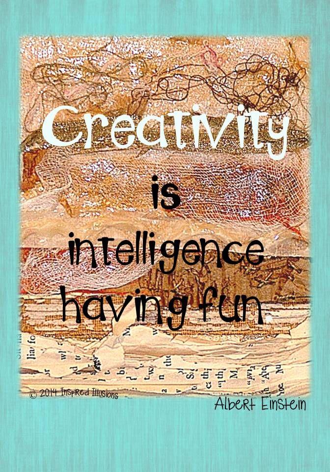 Creativity is intelligence having fun. - Albert Einstein   - www.Play Learn Teach,org