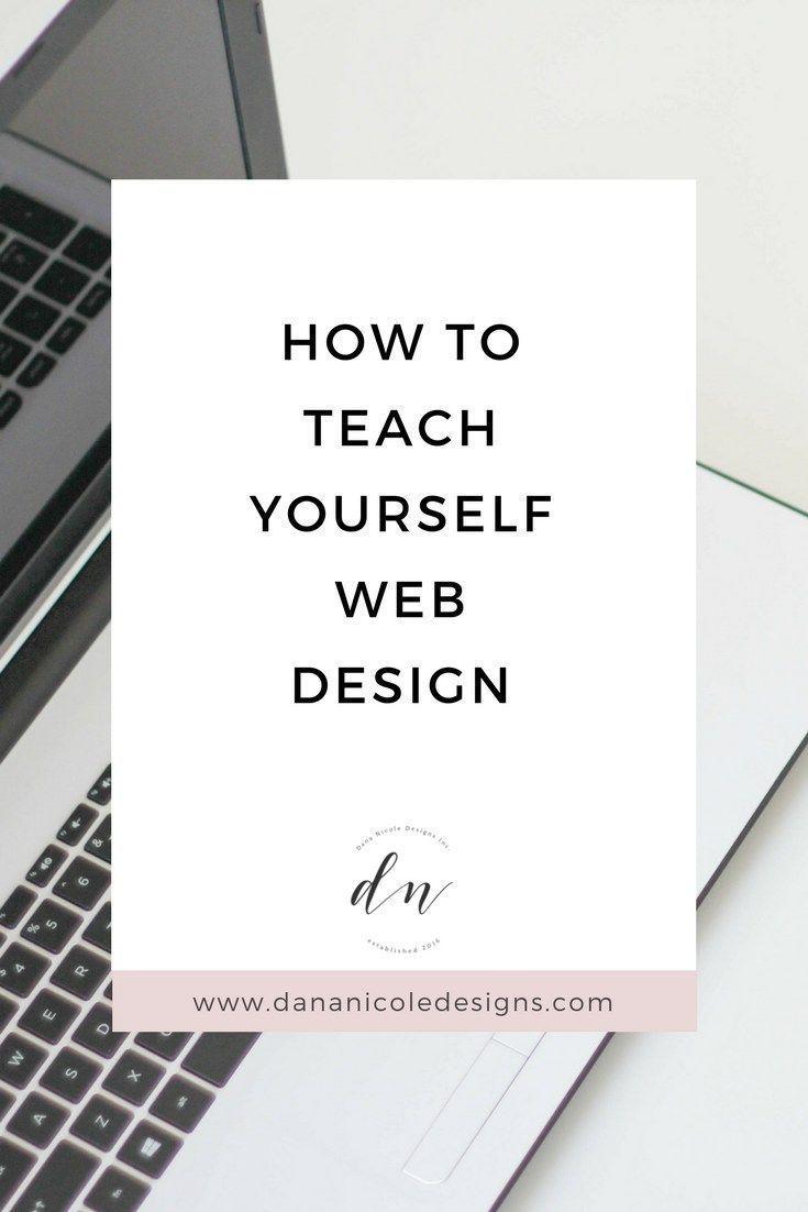 How To Easily Teach Yourself Web Design Web Design Quotes Web Design Web Design Tips