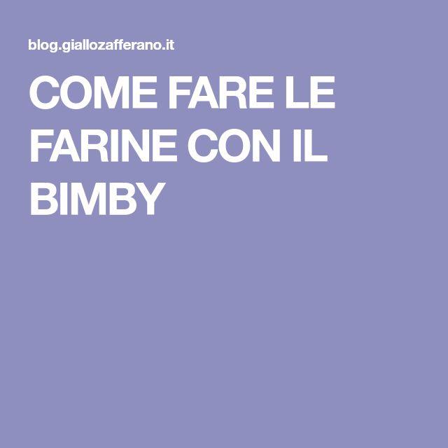 COME FARE LE FARINE CON IL BIMBY