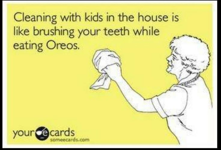Cleaning After Kids Is Like Eating Oreos