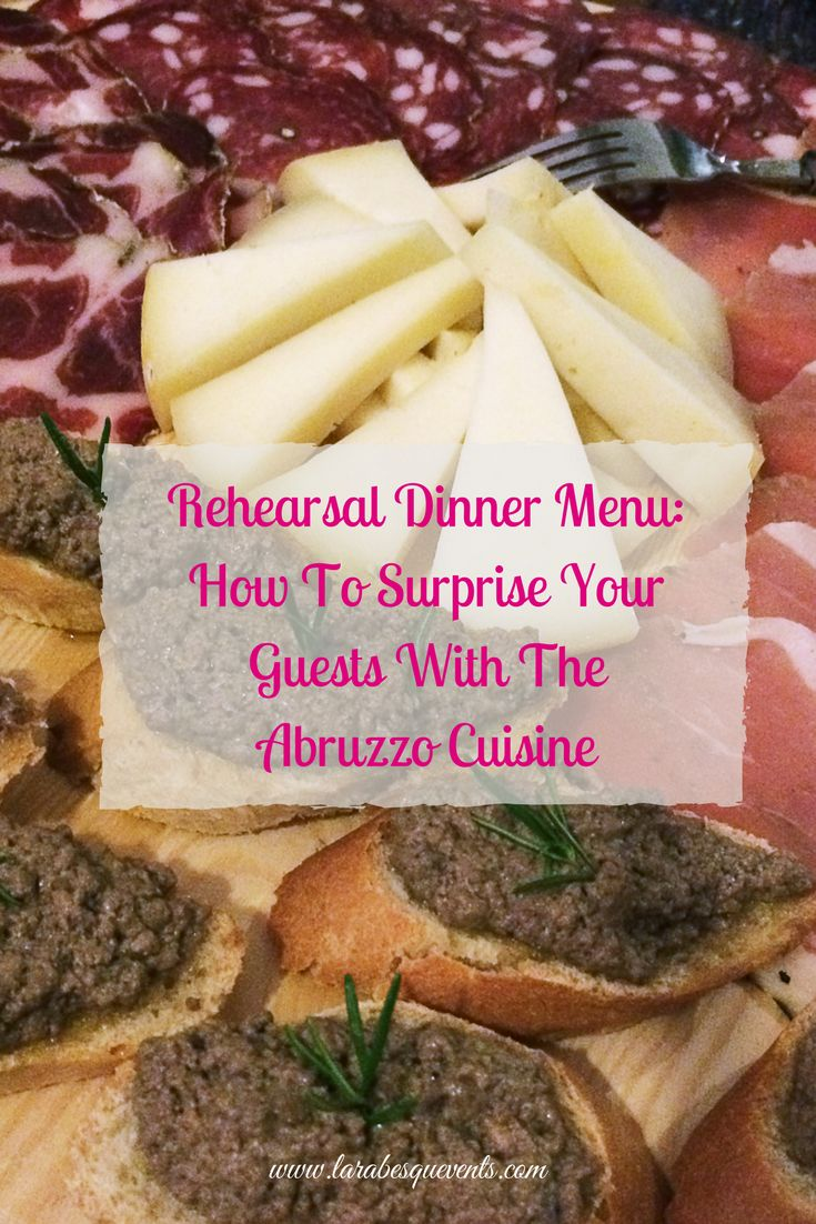 Your rehearsal dinner menu can be great with the delicious recipes of the Abruzzo cuisine!