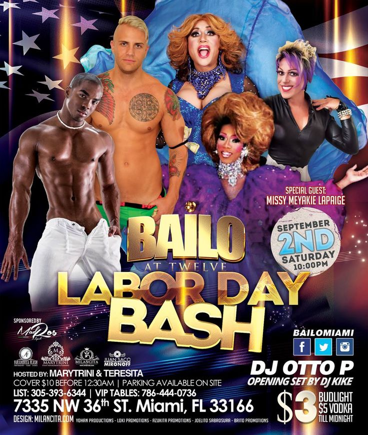 This Saturday September 2nd of Labor Day Weekend, BAILO's FAMILY Invite You to Our Annual Labor Day BASH… 8 hours Non Stop Partying, Constant Originality and Reinvention.... and We don't care Who You are as long You wanna have Fun. Featuring South Beach Icon MISSY MEYAKIE LAPAIGE on the Stage. DJ OTTO P and Opening Set by DJ KIKE... This Labor Day Weekend BAILO Miami at Twelve is where You Want to Be.!!! Our Amazing Host Divas: MARYTRINI & TERESITA LA CALIENTE alongside OUR SEXXXY DANCERS…