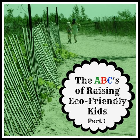 ABC's of Raising Eco-Friendly Kids - packed with great activities and resources