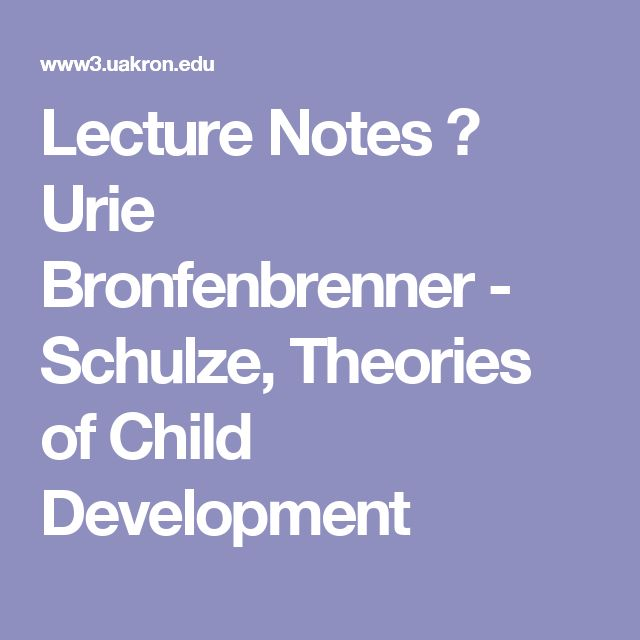 bronfenbrenners theory of love Web quest project theory fact sheet of urie bronfenbrenner by jennifer boemmel and joan briscoe  one or more adults must love the child unconditionally the second.