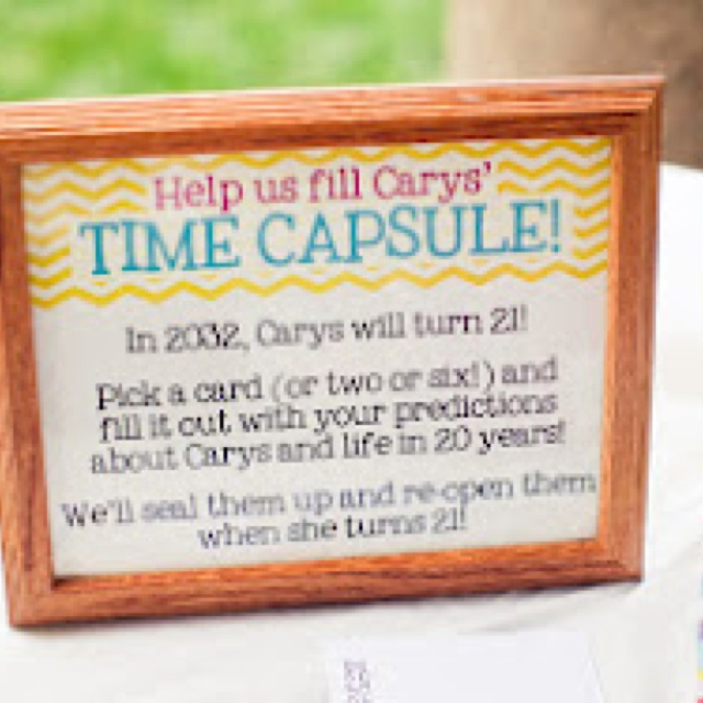 Time capsule for first birthday party. Have all the guests write what they think she will be/do in 20 years and save it for her to read