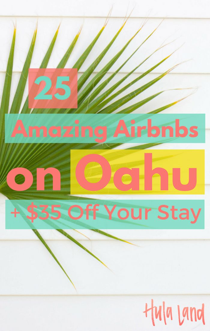 25 Amazing Airbnb Rentals on Oahu plus $35 off your stay!