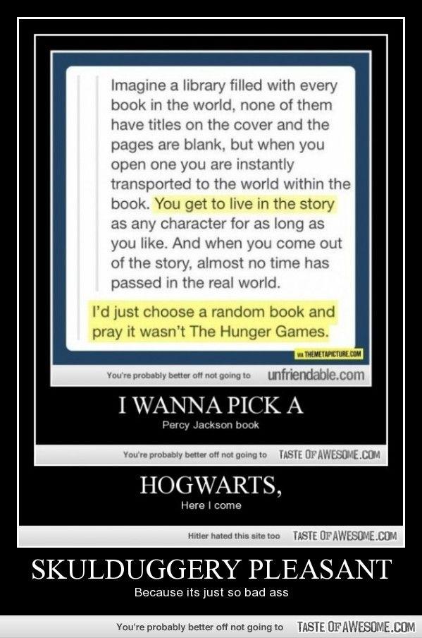omg I SO wish I would grab a Skulduggery Pleasant book. That would be too much fun
