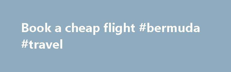 Book a cheap flight #bermuda #travel http://nef2.com/book-a-cheap-flight-bermuda-travel/  #book airfare # Flights BOOK BY DECEMBER 3, 2015 Availability varies by gateway: BOSTON (BOS): January 20 – March 16, 2016 DENVER INTERNATIONAL AIRPORT (DEN): January 31 – March 15, 2016 NEW YORK (JFK): January 23 – March 9, 2016 NEWARK (EWR): January 16 – March 11, 2016; Paris: January 12 – February 7, 2016...