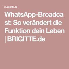 WhatsApp-Broadcast: So verändert die Funktion dein Leben | BRIGITTE.de