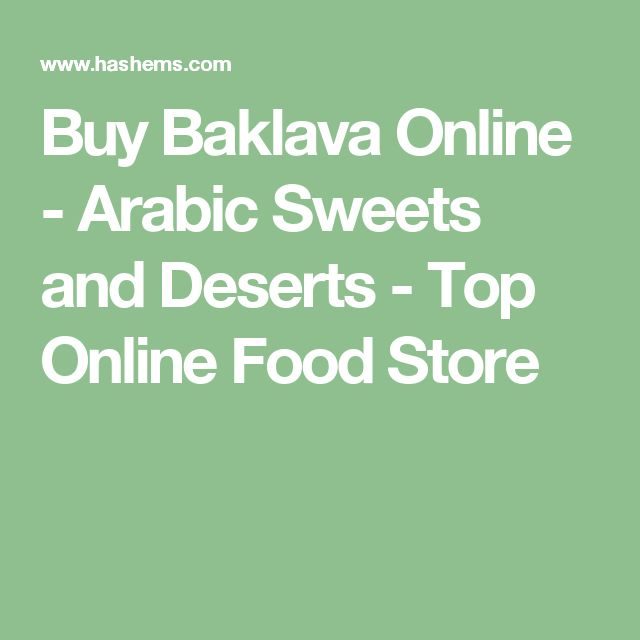 Buy Baklava Online - Arabic Sweets and Deserts - Top Online Food Store