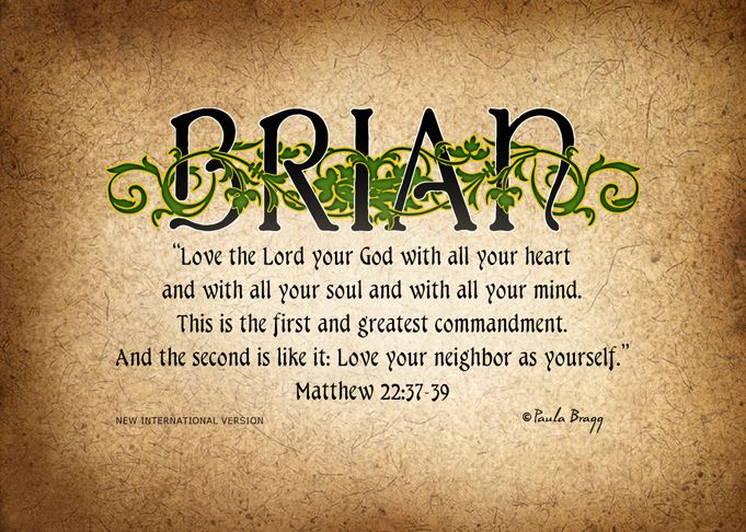 brian first name | ... first and greatest commandment. And the second is like it: Love your