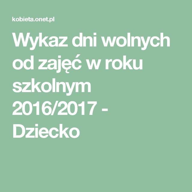 Wykaz dni wolnych od zajęć w roku szkolnym 2016/2017 - Dziecko