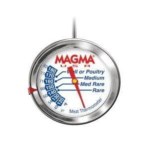 Magma Gourmet Meat Thermometer - Stainless Steel by Magma. $10.04. Gourmet Meat ThermometerMade of 100% 304 Marine Grade Stainless Steel this Meat Thermometer is a cut above similar products. This Magma Meat Thermometer displays the correct Grilling/Cooking temperature for a variety of Meats and Poultry. You'll always know when the meat being prepared is perfect and ready to serve. Pre-set the Red Temperature Indicator to the desired temperature and when the dial reac...