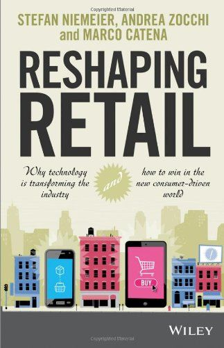 16 best marketing images on pinterest books amazon and books to read reshaping retail why technology is transforming the industry and how to win in the new consumer driven world stefan niemeier marco catena fandeluxe Images
