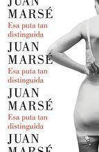 Carmen en su tinta: Esa puta tan distinguida de Juan Marsé (Lumen, abr...