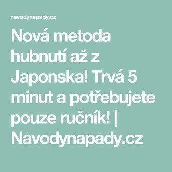 Nová metoda hubnutí až z Japonska! Trvá 5 minut a potřebujete pouze ručník! | Navodynapady.cz