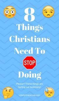 8 Things Christians Need to STOP doing. These things hurt our testimony and hurt the cause of Christ. The Bible has a lot to say about these 8 things. Gossiping, talking about other people badly, using the Lord's name in vain, expecting other people to act like Christians without the Holy Spirit, not reading the Bible, practicing yoga and loving it more than you love Jesus, and being asahmed to share the Gospel and evangelize. Liberty Grace Love