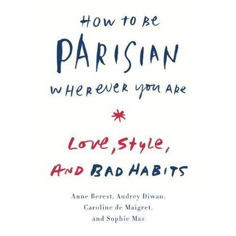 From four stunning and accomplished French women -- at last -- a fresh and spirited take on what it really means to be a Parisienne: how ...