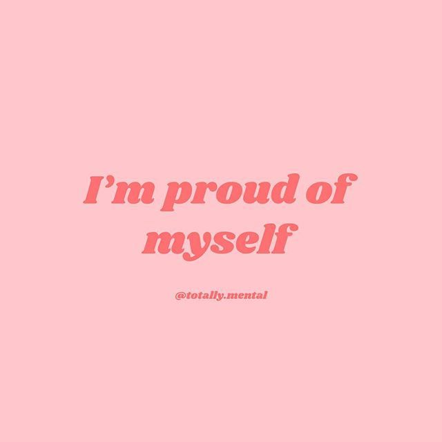 What Are You Most Proud Of Yourself For Right Now We Need To Acknowledge All The Hard Focus On Me Quotes Proud Of You Quotes Proud Of Myself Quotes