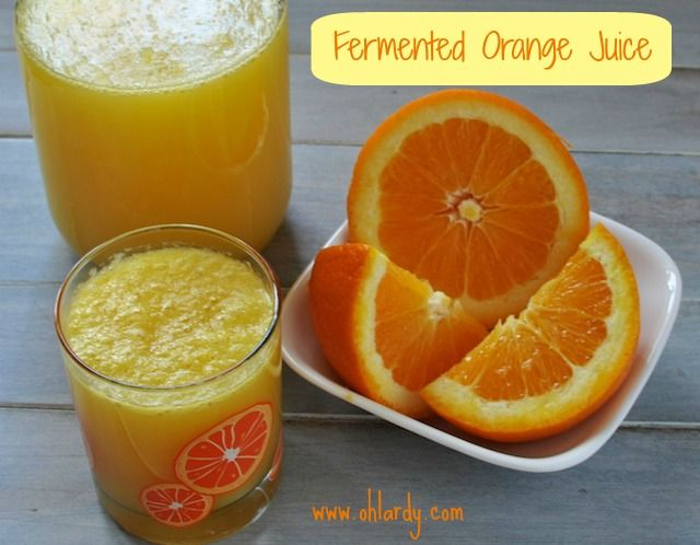 Fermented OJ - Take 1 quart mason jar.   Add approximately 2 1/2 cups fresh squeezed orange juice.   Add 1/2 tsp powdered culture starter (or 2 tbsp whey).   Fill with approximately 1 cup room temperature filtered water, leaving 1 inch or so of headspace.  Cover tightly , give a quick shake to mix and leave at room temperature for 48 hours.