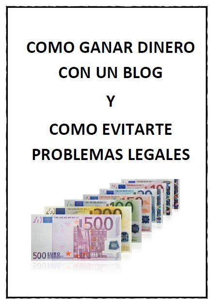 Eres blogger tutoriales y ayuda para bloggers: Como ganar dinero con tu blog y evitarte problemas...