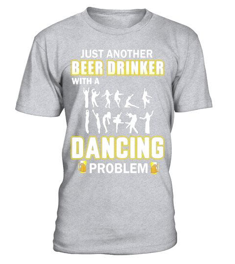 # Just Another Beer Drinker With A Dancing Problem T Shirt .  Special Offer, not available in shops      Comes in a variety of styles and colours     …