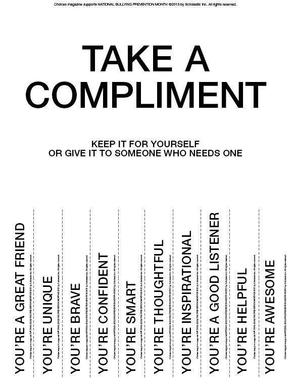 It's National Bullying Prevention Month, and Choices Magazine has a fun way to spread some kindness! We've hung these flyers all over our offices - click to download our Take a Compliment/Give a Compliment printable, so you can too!