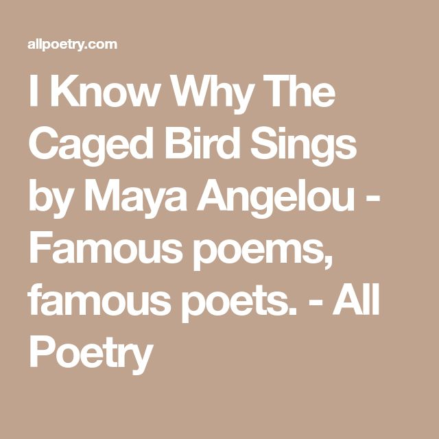I Know Why The Caged Bird Sings by Maya Angelou - Famous poems, famous poets. - All Poetry