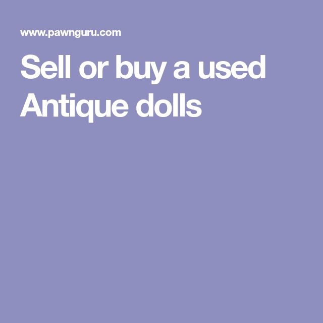 Sell or buy a used Antique dolls