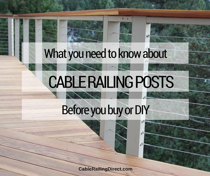 What you need to know about Cable Railing posts before you buy or DIY https://cablerailingdirect.com/how-to #decks #remodeling