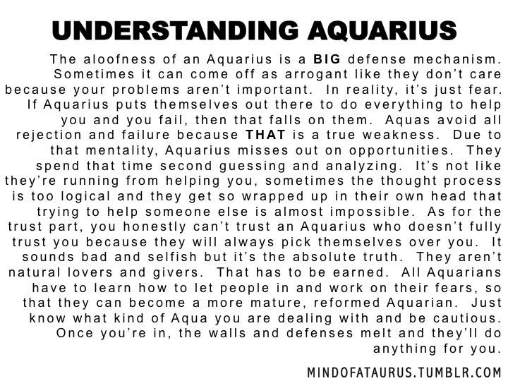 The aloofness of an Aquarius is a BIG defense mechanism.  Sometimes it can come off as arrogant like they don't care because your problems ...