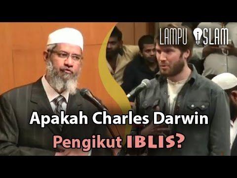 Apakah Charles Darwin Pengikut Iblis_Dr. Zakir Naik | lentera islam - YouTube