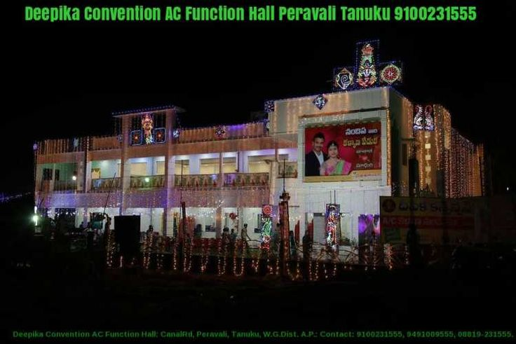 Contact: 08819-231555, 9100231555    Deepika Convention AC Function Hall, CanalRd, Peravali, Tanuku, W.G.Dist.Contact: 08819-231555, 9100231555    Deepika Convention Function Hall, CanalRd, Peravali, Tanuku, W.G.Dist. is a good function hall for events like     Anniversary, Annual Function, Bachelor Party, Birthday Party, Dealers Meet, Exhibition, Engagement, Get together,     Kitty Party, Marriage/Wedding, Naming Ceremony/Namakarna, Project Party, Reception, Sangeet, Seminar,     Team…