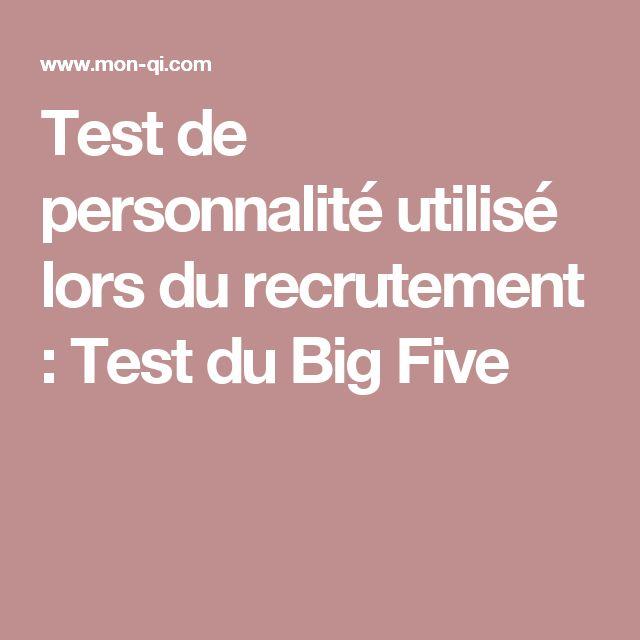 Test de personnalité utilisé lors du recrutement : Test du Big Five