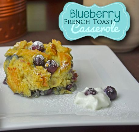 ... Blueberry French Toast Casserole, Blueberry French Toast and French