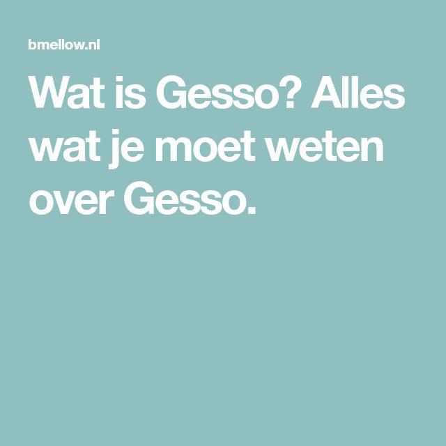 Wat is Gesso? Alles wat je moet weten over Gesso.