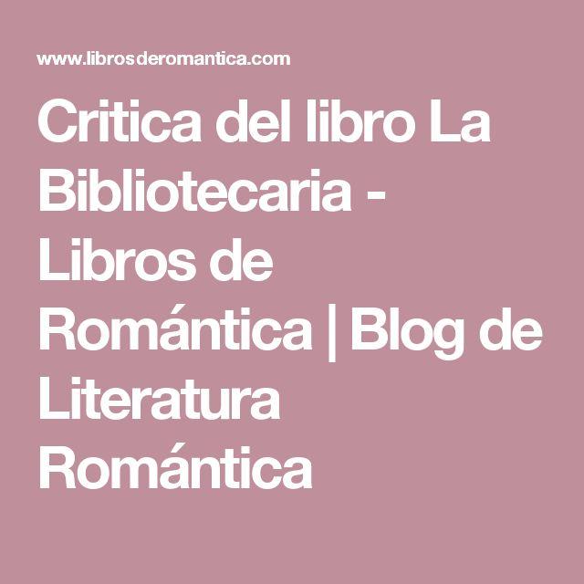 Critica del libro La Bibliotecaria - Libros de Romántica | Blog de Literatura Romántica